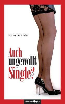 Auch ungewollt Single? (Paperback)