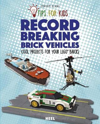 Lego Tips for Kids : Record-Breaking Brick Vehicles: Cool Projects for Your Lego(r) Bricks (Paperback)