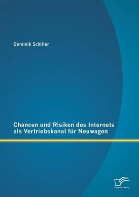 Chancen Und Risiken Des Internets ALS Vertriebskanal Fur Neuwagen (Paperback)