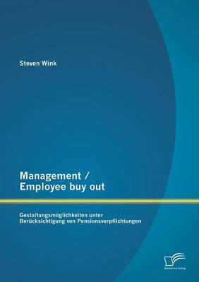 Management / Employee Buy Out: Gestaltungsmoglichkeiten Unter Berucksichtigung Von Pensionsverpflichtungen (Paperback)