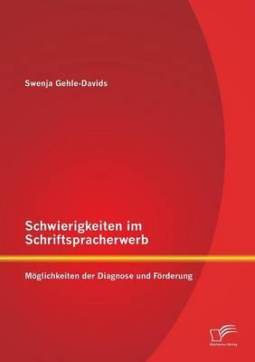 Schwierigkeiten Im Schriftspracherwerb: Moglichkeiten Der Diagnose Und Forderung (Paperback)