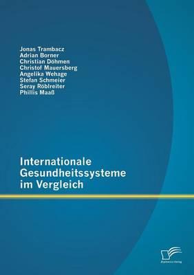 Internationale Gesundheitssysteme Im Vergleich (Paperback)