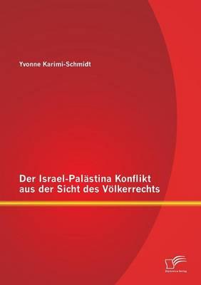 Der Israel-Palastina Konflikt Aus Der Sicht Des Volkerrechts (Paperback)