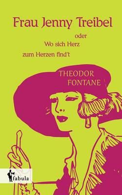 Frau Jenny Treibel Oder Wo Sich Herz Zum Herzen Findt (Paperback)