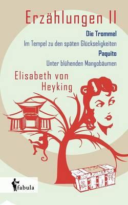 Erz hlungen II: Die Trommel, Im Tempel Zu Den Sp ten Gl ckseligkeiten, Paquito, Unter Bl henden Mangob umen (Paperback)