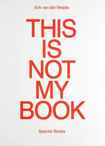 Erik Van Der Weijde: This Is Not My Book (Paperback)
