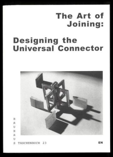 The Art of Joining: Designing the Universal Connector - Bauhaus Taschenbuch 23 (Paperback)