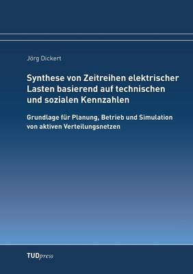 Synthese Von Zeitreihen Elektrischer Lasten Basierend Auf Technischen Und Sozialen Kennzahlen (Paperback)