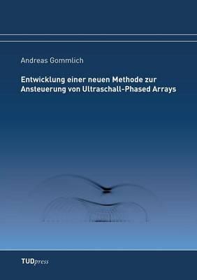 Entwicklung Einer Neuen Methode Zur Ansteuerung Von Ultraschall-Phased Arrays (Paperback)