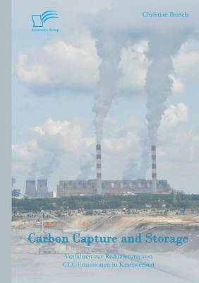 Carbon Capture and Storage: Verfahren Zur Reduzierung Von Co2-Emissionen in Kraftwerken (Paperback)