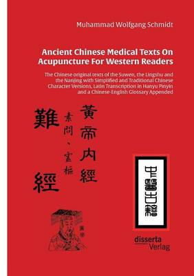 Ancient Chinese Medical Texts on Acupuncture for Western Readers (Paperback)