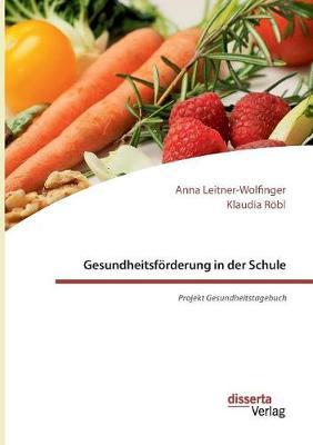 Gesundheitsf rderung in Der Schule: Projekt Gesundheitstagebuch (Paperback)