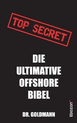 Top Secret - Die Ultimative Offshore Bibel (Paperback)