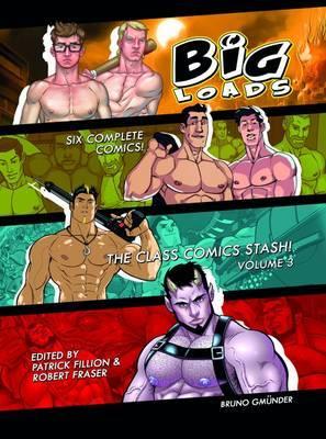 Big Loads: Volume 3: The Class Comics Stash - Class Comics (Hardback)