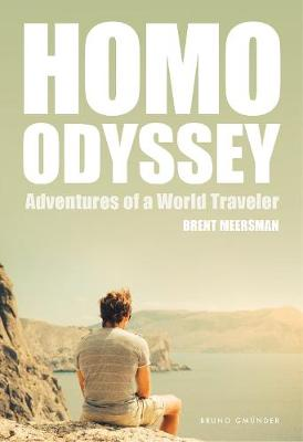 Homo Odyssey: Adventures of a World Traveler (Paperback)
