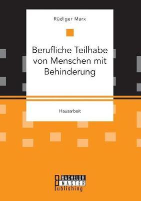Berufliche Teilhabe Von Menschen Mit Behinderung (Paperback)