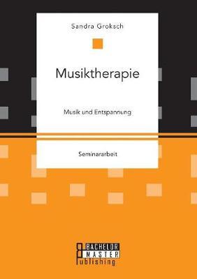 Musiktherapie. Musik Und Entspannung (Paperback)