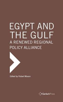 Egypt and the Gulf: A Renewed Regional Policy Alliance (Hardback)