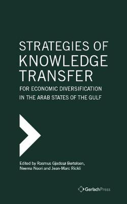 Strategies of Knowledge Transfer for Economic Diversification in the Arab States of the Gulf (Hardback)