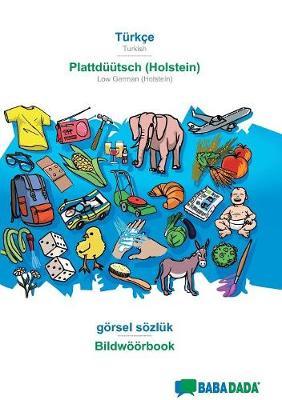 Babadada, T rk e - Plattd tsch (Holstein), G rsel S zl k - Bildw rbook (Paperback)