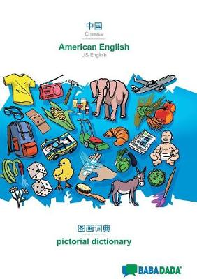 Babadada, Chinese (in Chinese Script) - American English, Visual Dictionary (in Chinese Script) - Pictorial Dictionary (Paperback)