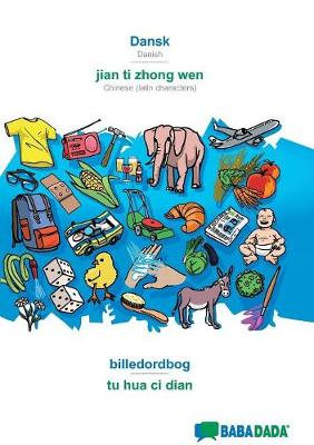Babadada, Dansk - Jian Ti Zhong Wen, Billedordbog - Tu Hua CI Dian (Paperback)