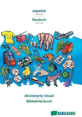 Babadada, Espa ol - Deutsch, Diccionario Visual - Bildw rterbuch (Paperback)