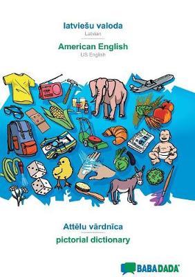 Babadada, Latviesu Valoda - American English, Attēlu Vārdnīca - Pictorial Dictionary (Paperback)
