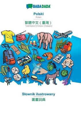 Babadada, Polski - Traditional Chinese (Taiwan) (in Chinese Script), Slownik Ilustrowany - Visual Dictionary (in Chinese Script) (Paperback)