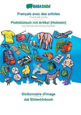 Babadada, Fran ais Avec Des Articles - Plattd tsch Mit Artikel (Holstein), Dictionnaire d'Image - DAT Bildw rbook (Paperback)