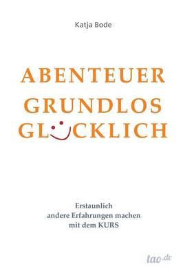 Abenteuer Grundlos Gl cklich (Paperback)