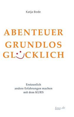 Abenteuer Grundlos Gl cklich (Hardback)