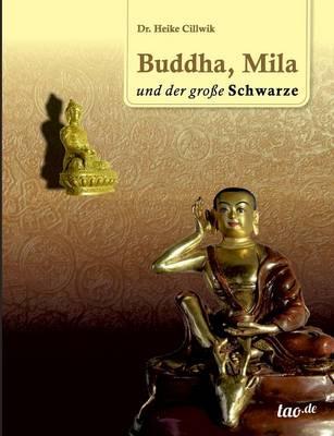Buddha, Mila Und Der Grosse Schwarze (Paperback)
