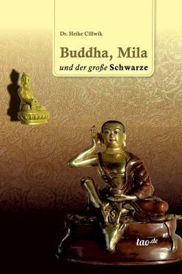 Buddha, Mila Und Der Grosse Schwarze (Hardback)