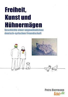 Freiheit, Kunst Und Huhnermagen (Paperback)