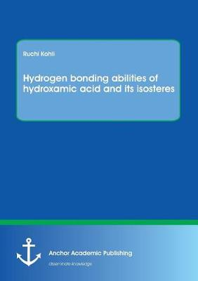 Hydrogen Bonding Abilities of Hydroxamic Acid and Its Isosteres (Paperback)