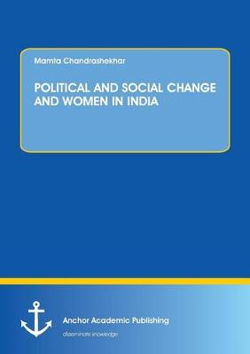 Political and Social Change and Women in India (Paperback)