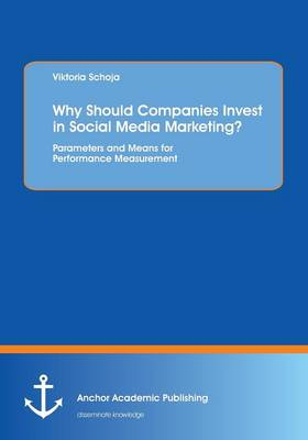 Why Should Companies Invest in Social Media Marketing? (Paperback)