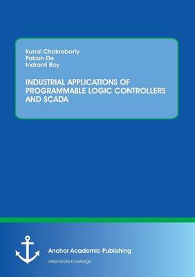 Industrial Applications of Programmable Logic Controllers and Scada (Paperback)