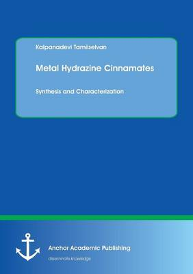 Metal Hydrazine Cinnamates (Paperback)
