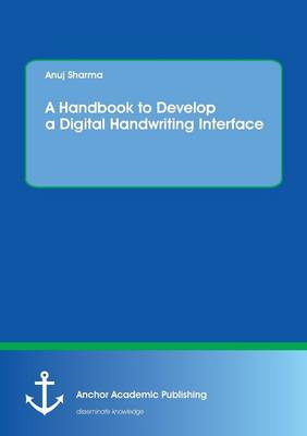 A Handbook to Develop a Digital Handwriting Interface (Paperback)