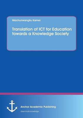 Translation of Ict for Education Towards a Knowledge Society (Paperback)