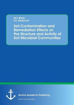 Soil Contamination and Remediation Effects on the Structure and Activity of Soil Microbial Communities (Paperback)