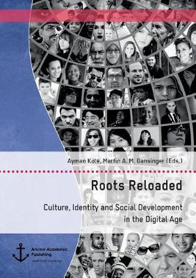 Roots Reloaded. Culture, Identity and Social Development in the Digital Age (Paperback)