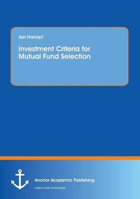 Investment Criteria for Mutual Fund Selection (Paperback)