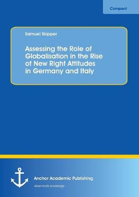 Assessing the Role of Globalisation in the Rise of New Right Attitudes in Germany and Italy (Paperback)