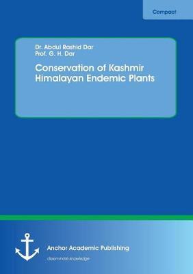 Conservation of Kashmir Himalayan Endemic Plants (Paperback)