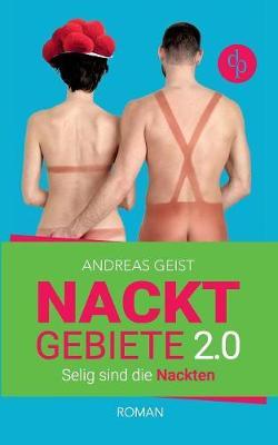 Nacktgebiete: Selig Sind Die Nackten (Humorvoller Roman, Humor) (Paperback)