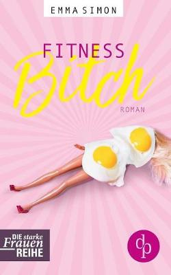 Fitnessbitch (Chick-Lit, Humorvoller Roman, Humor) (Paperback)