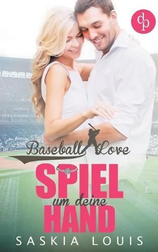 Spiel um deine Hand (Chick-Lit, Liebe, Sports-Romance) (Paperback)